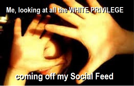 blinded by white privilege